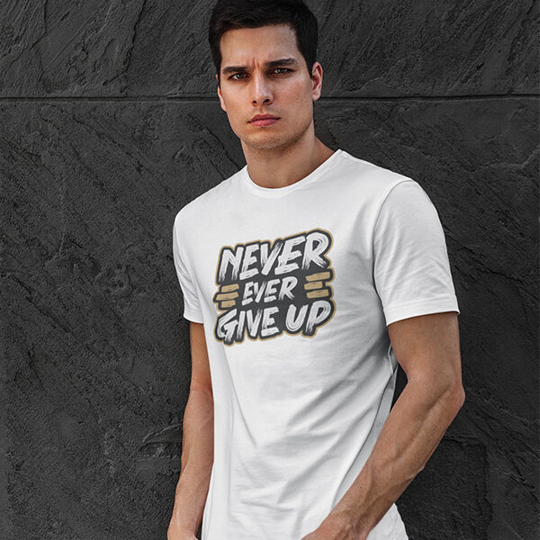 NEVER GIVE UP WHITE PRINTED TSHIRT