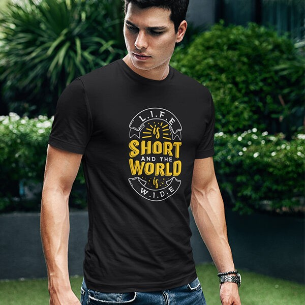 Life is short and world is wide Printed T-Shirt